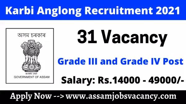 Karbi Anglong Recruitment 2021 - 31 Vacancy
