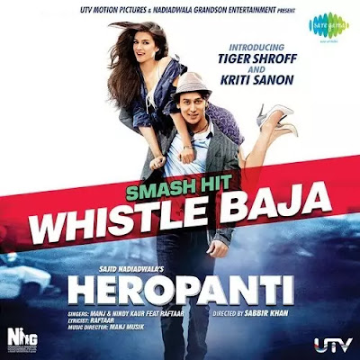 WHISTLE BAJA LYRICS -Heropanti -Ft. Raftaar