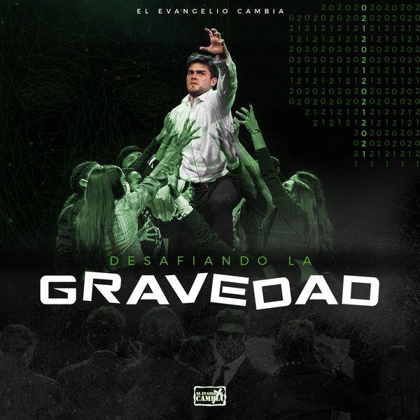 El Evangelio Cambia – Desafiando la Gravedad (Single) 2021 (Exclusivo WC)
