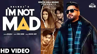 Checkout Balraj new song I'm not mad & its lyrics penned by Singh jeet