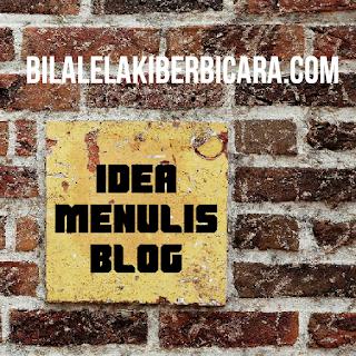 idea menulis artikel, idea menulis entri, menulis artikel, membuat blog artikel