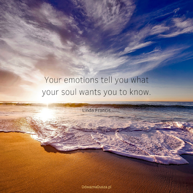 Your emotions tell you...
