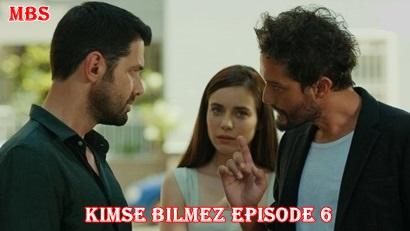 episode 6 kimse bilmez