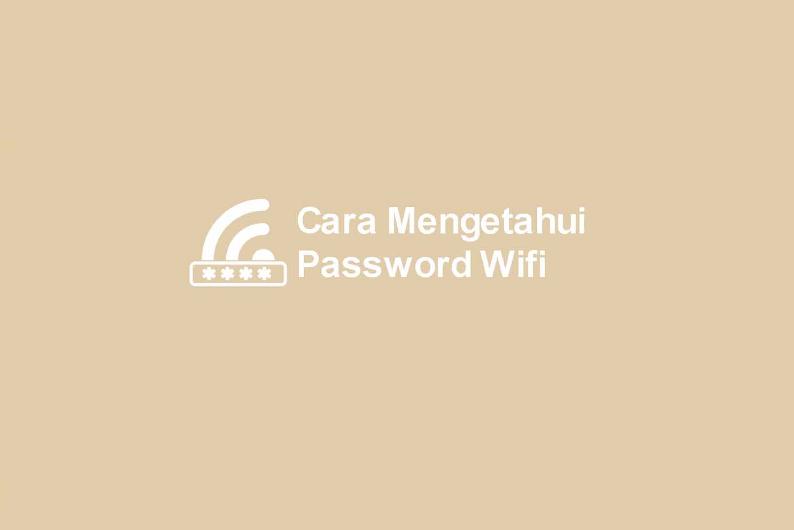 Cara Membobol Password Wifi Tanpa Aplikasi Dengan Mudah