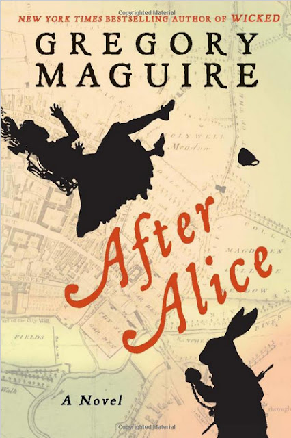 "Copy of After Alice by Gregory Macuire, New York Times Bestselling Author of ""Wicked."""