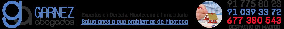 Abogado Hipotecario Madrid - 91 775 80 23 - Garnez Abogados