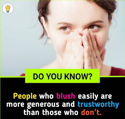 People who blush easily are more generous and trustworthy than those who don't.