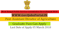 West Bengal Public Service Commission Recruitment 2018- 83 Assistant Director of Agriculture