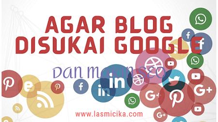 agar blog disukai google