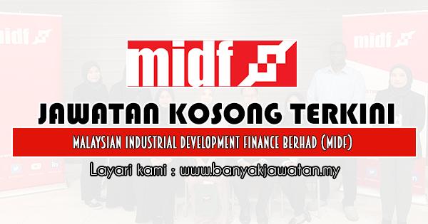 Jawatan Kosong 2020 di Malaysian Industrial Development Finance Berhad (MIDF) banyakjawatan.my