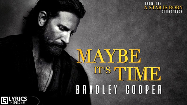 Bradley Cooper - Maybe It's Time Lyrics