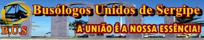 B.U.S. - Busólogos Unidos de Sergipe :: Sergipe