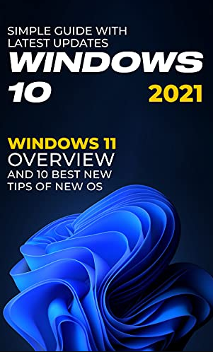 Windows 11 Overview and 10 Best New Tips of new OS