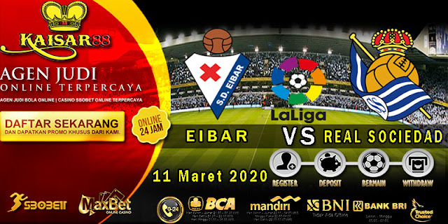 Prediksi Bola Terpercaya Liga Spanyol Eibar Vs Real Sociedad 11 Maret 2020