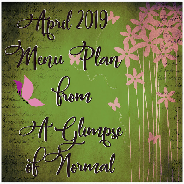 Do you have a hard time planning out what is for dinner? Come and check out my blog, A Glimpse of Normal, where I have a menu plan all ready to go for you.