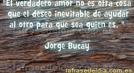 frases motivadoras Jorge Bucay