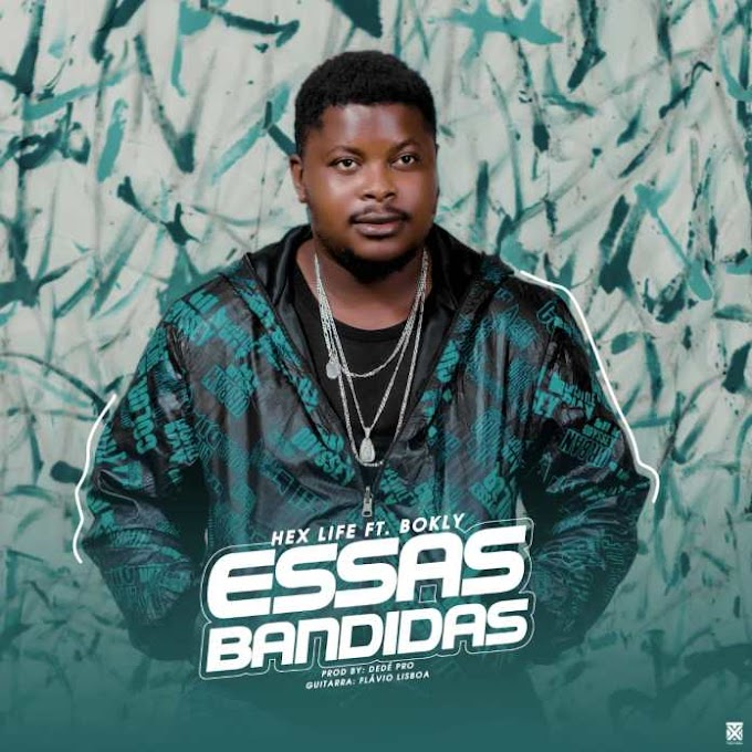 HEX LIFE – ESSAS BANDIDAS (FEAT BOKLY) DOWNLOAD MP3