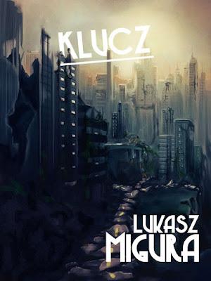 [77] Klucz - Łukasz Migura [Opowiadanie]