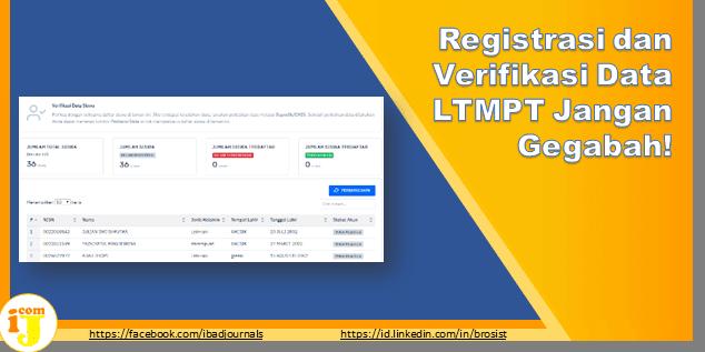 Registrasi dan Verifikasi Data LTMPT Jangan Gegabah!