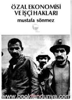 Mustafa Sönmez - Özal Ekonomisi ve İşçi Hakları