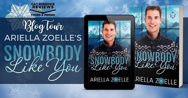 Blog Tour. Ariella Zoelle's Snowbody Like You.