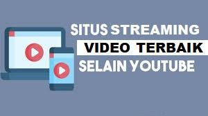 Situs Streaming Video Terbaik Selain YouTube