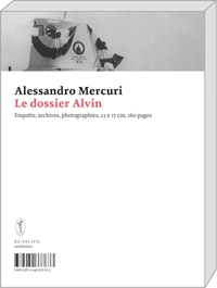 Le dossier Alvin (éditions art&fiction, 2014)