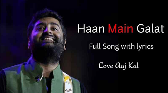 Haan Main Galat Song Lyrics