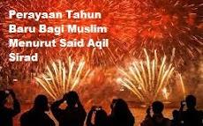 Perayaan Tahun Baru Bagi Muslim Menurut Said Aqil Sirad