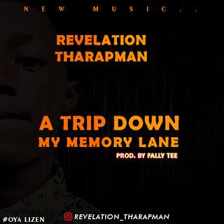 [Lyrics] Revelation Tharapman - A Trip Down My Memory Lane