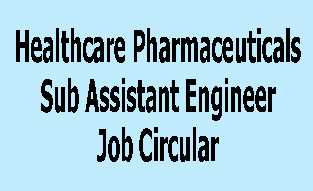 Healthcare Pharmaceuticals  Sub Assistant Engineer Job Circular