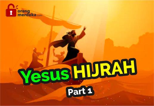 YESUS HIJRAH - Bagian 1