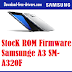 StocK ROM Firmware Samsunge A3 SM-A320F