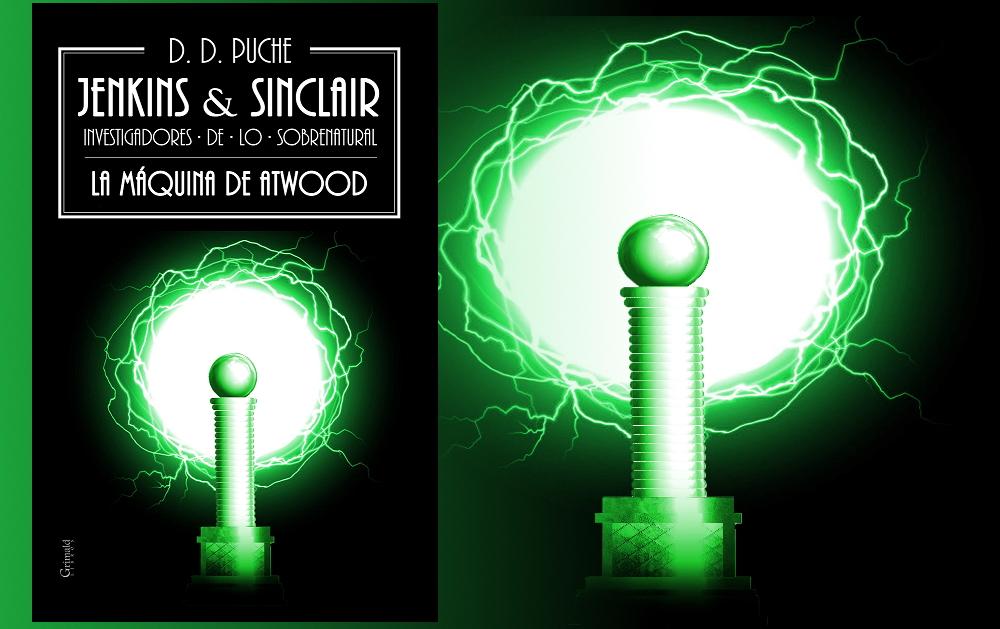 Jenkins & Sinclair. Investigadores de lo sobrenatural | La máquina de Atwood | D. D. Puche.