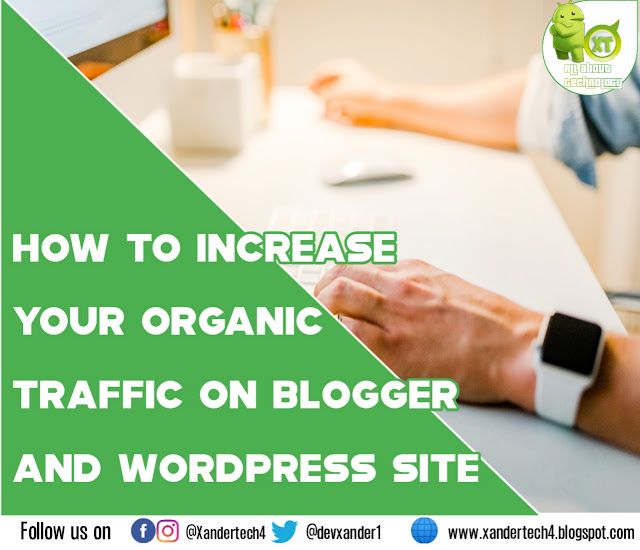 3 Fast Way to Increase your Organic Traffic on Blogger and Wordpress Site 2021