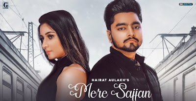 Mere Sajjan Song Lyrics - Hairat Aulakh