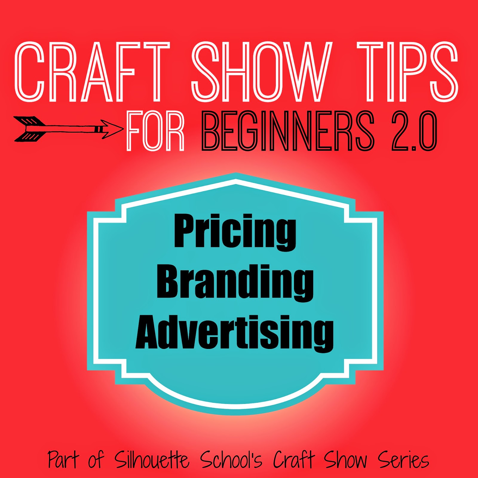 Craft show tip, beginners, pricing, advertising, branding