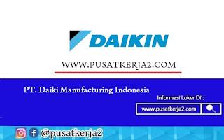Lowongan Kerja SMA SMK D3 S1 Agustus 2020 PT Daikin Manufacturing