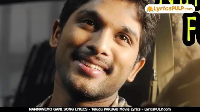 NAMMAVEMO GANI SONG LYRICS - Telugu PARUGU Movie Lyrics - LyricsPULP.com