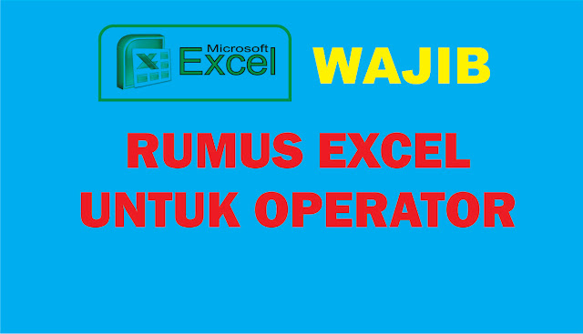 rumus excel wajib untuk operator