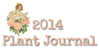 My 2014 Plant Journal Entries