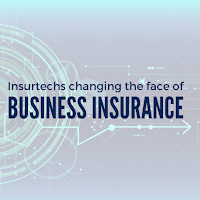 Long read: Are Insurtechs Changing the Face of Business Insurance?