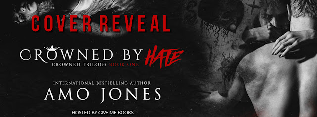 [Cover Reveal] CROWNED BY HATE by Amo Jones @authorAmojones @GiveMeBooksBlog