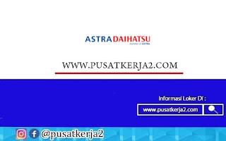 Lowongan Kerja SMA SMK D3 S1 S2 PT Astra Daihatsu Motor Desember 2020 Banyak Posisi