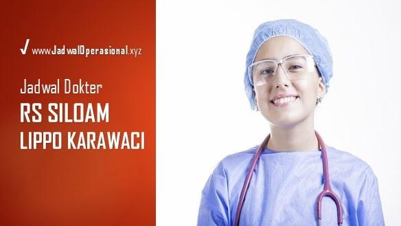 Jadwal Praktek Dokter RS Siloam Lippo Karawaci