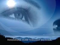 Pandangan Islam Terhadap Manusia