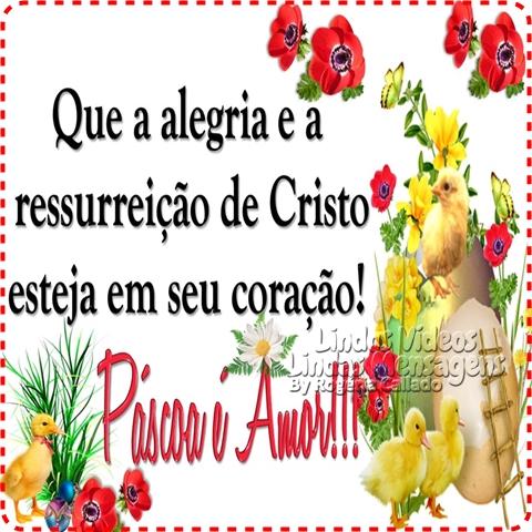 Que a alegria e a  ressurreição de Cristo  esteja em seu coração!  Páscoa é Amor!!!