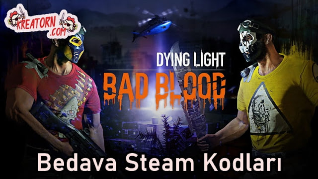 Dying Light: Bad Blood - Bedava Steam Kodları