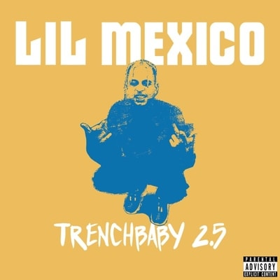 Lil Mexico - Trench Baby 25 (2019) - Album Download, Itunes Cover, Official Cover, Album CD Cover Art, Tracklist, 320KBPS, Zip album
