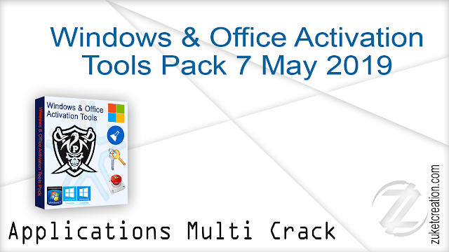 Windows & Office Activation Tools Pack 7 May 2019   | 98.0 MB
